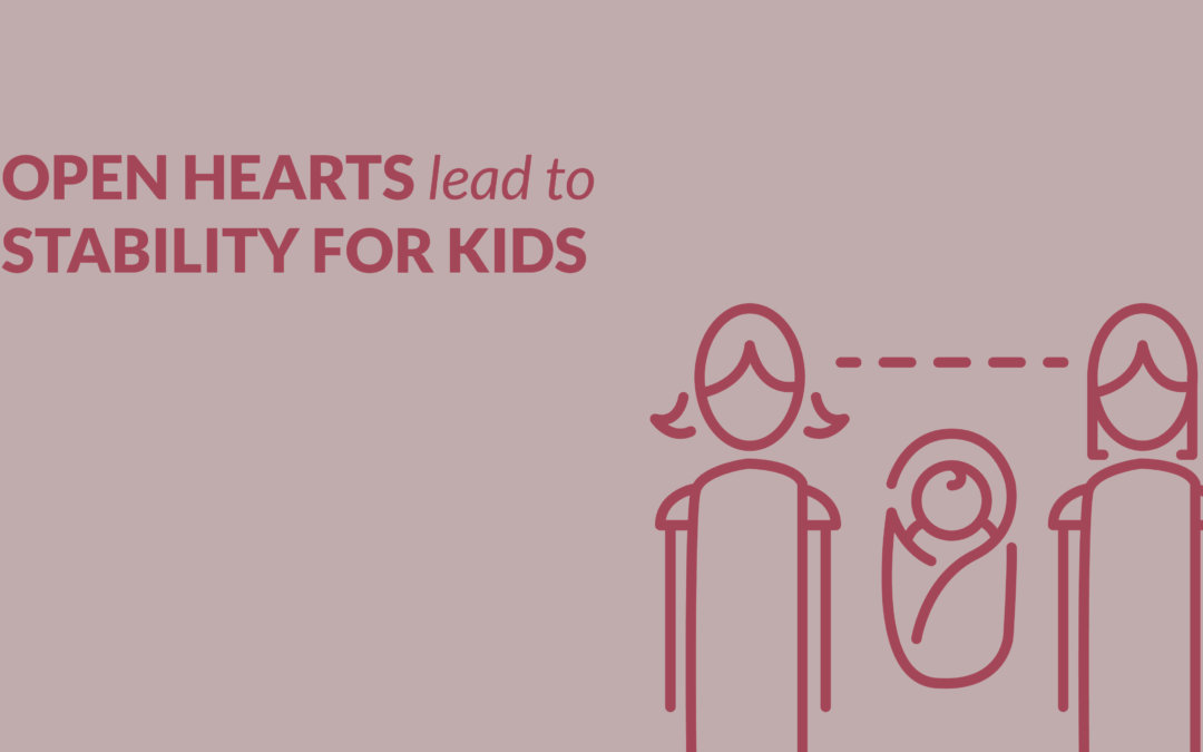 Open Hearts Lead to Stability for Kids